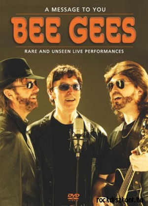 Bee Gees - A Message to You - Rare and Unseen Live Performances DVD