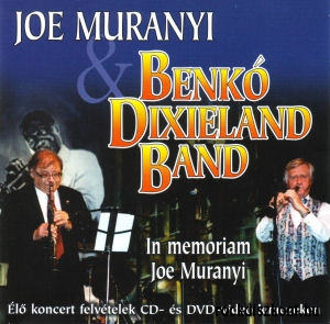 Joe Muranyi & Benkó Dixieland Band - In Memoriam Joe Muranyi CD+DVD
