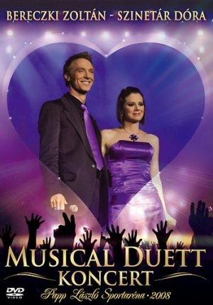 Bereczki Zoltán, Szinetár Dóra - Musical Duett koncert DVD