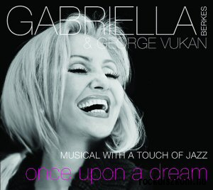 Berkes Gabriella & Vukán György - Musical with a Touch of Jazz - Once Upon A Dream CD