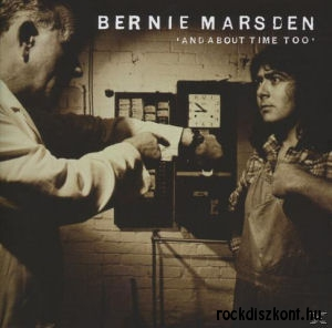 Bernie Marsden - And About Time Too (Expanded Edition) CD