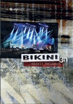 Bikini - 30 - Közeli helyeken DVD