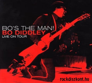 Bo Diddley - Bo's The Man!: Live On Tour CD