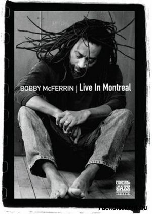 Bobby McFerrin - Live in Montreal DVD