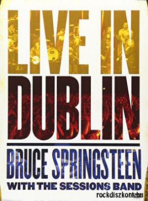 Bruce Springsteen with The Sessions Band - Live in Dublin DVD