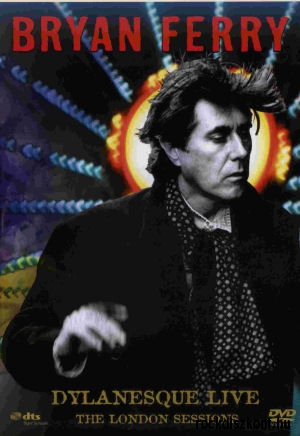Bryan Ferry - Dylanesque Live - The London Sessions DVD
