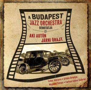 A Budapest Jazz Orchestra bemutatja: Aki autón járni óhajt CD