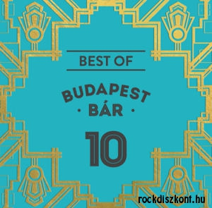 Budapest Bár - Budapest Bár 10 - Best of 2CD