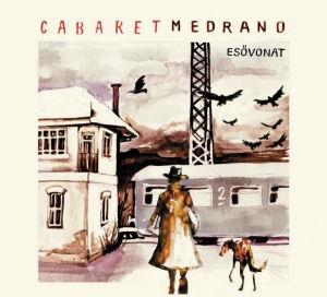 Cabaret Medrano - Esővonat CD