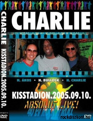 Charlie - 40 év Rock n Roll - Kisstadion 2005.09.10. - Absolute Live DVD