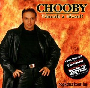Chooby (Oláh Csaba) - Táncolj a tűzzel! CD