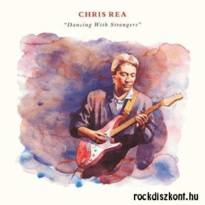 Chris Rea - Dancing with Strangers CD