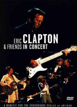 Eric Clapton & Friends - A Benefit For The Crossroads Centre In Antiqua DVD