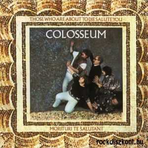 Colosseum - Those Who Are About To Die Salute You/Morituri Te Salutant (180 gram Vinyl) LP