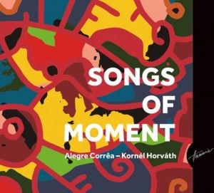 Alegre Correa - Horváth Kornél - Songs of Moment CD