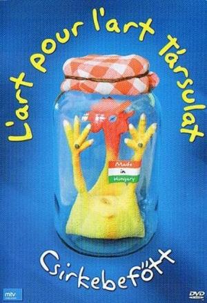 L'art pour l'art Társulat - Csirkebefőtt DVD