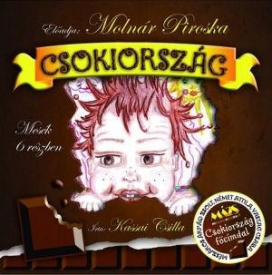 Csokiország: Mesék 6 részben - Előadja Molnár Piroska CD