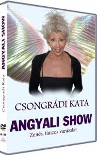 Csongrádi Kata - Angyali Show - Zenés, táncos varázslat DVD