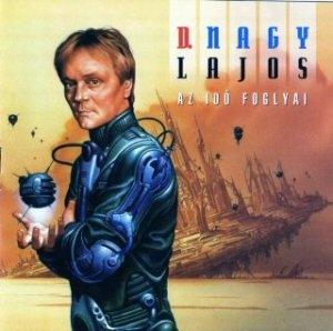 D. Nagy Lajos - Az idő foglyai CD