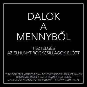 Dalok a Mennyből - Tisztelgés az elhunyt rock-csillagok előtt CD
