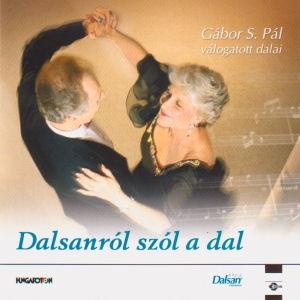 Dalsanról szól a dal - Gábor S. Pál válogatott dalai CD