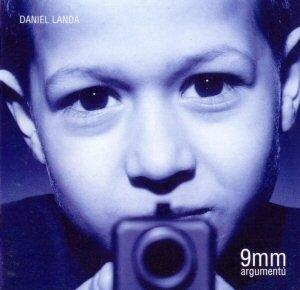 Daniel Landa - 9mm Argumentu CD