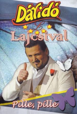 Dáridó Lajcsival: Pille, pille DVD