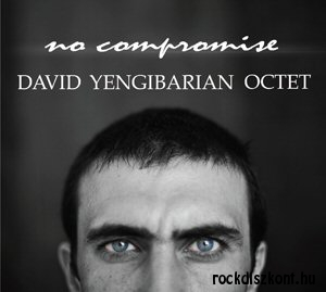 David Yengibarian Octet - No compromise CD