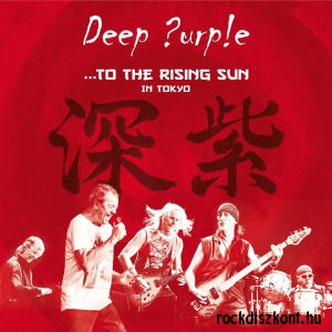 Deep Purple - ...To The Rising Sun (In Tokyo) 2CD+DVD
