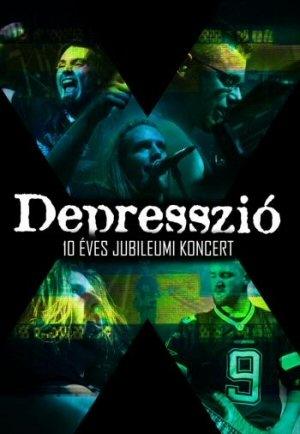 Depresszió - 10 Éves Jubileumi Koncert DVD