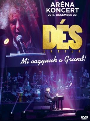 Dés László - Mi vagyunk a Grund! - Aréna koncert 2018. december 29. - DVD