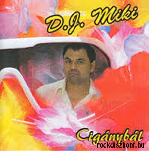 D.J. Miki - Cigánybál CD
