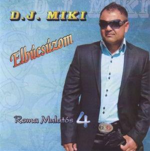 D. J. Miki - Elbúcsúzom - Roma mulatós 4 - CD