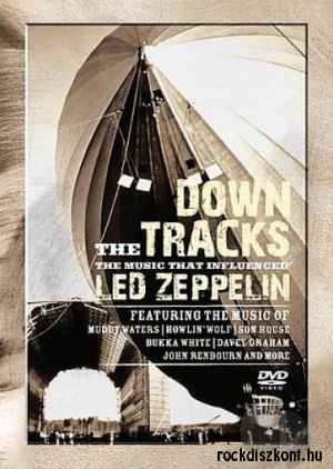 Down The Tracks - The Music That Influenced Led Zeppelin DVD