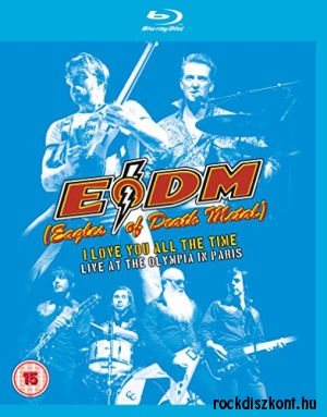 Eagles Of Death Metal - I Love You All The Time: Live At The Olympia Paris Blu-ray