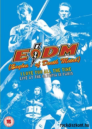 Eagles Of Death Metal - I Love You All The Time: Live At The Olympia Paris DVD