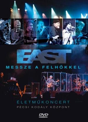 East - Messze a felhőkkel - Életműkoncert - Pécsi Kodály Központ DVD