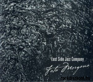 East Side Jazz Company - Fata Morgana CD
