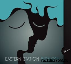 Eastern Station - Bizalom CD