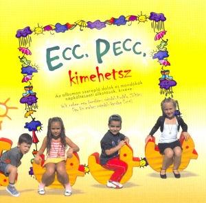 Ecc, pecc, kimehetsz - Óvodás dalok és mondókák CD