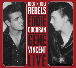 Eddie Cochran / Gene Vincent - Live: Rock N Roll Rebels CD