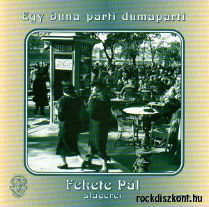 Egy Duna-parti dumaparti - Fekete Pál slágerei CD