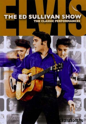 Elvis Presley - The Ed Sullivan Show - The Classic Performances DVD