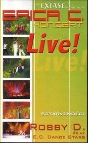 Erica C. - Koncert - Live! - Sztárvendég: Robby D. és az E. C. Dance Stars - VHS