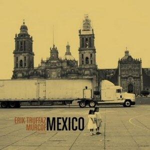 Erik Truffaz & Murcof - Mexico CD