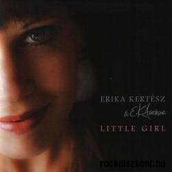 Erika Kertész & E.K. Avenue - Little Girl CD