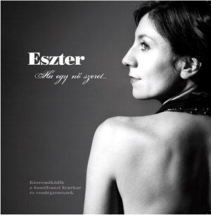 Eszter (Takáts Eszter) - Ha egy nő szeret... CD