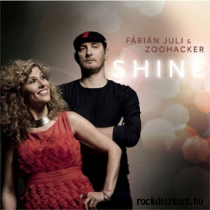 Fábián Juli & Zoohacker - Shine CD