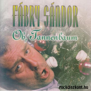 Fábry Sándor - Oh, Tannenbaum CD