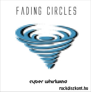 Fading Circles - Cyber Whirlwind CD